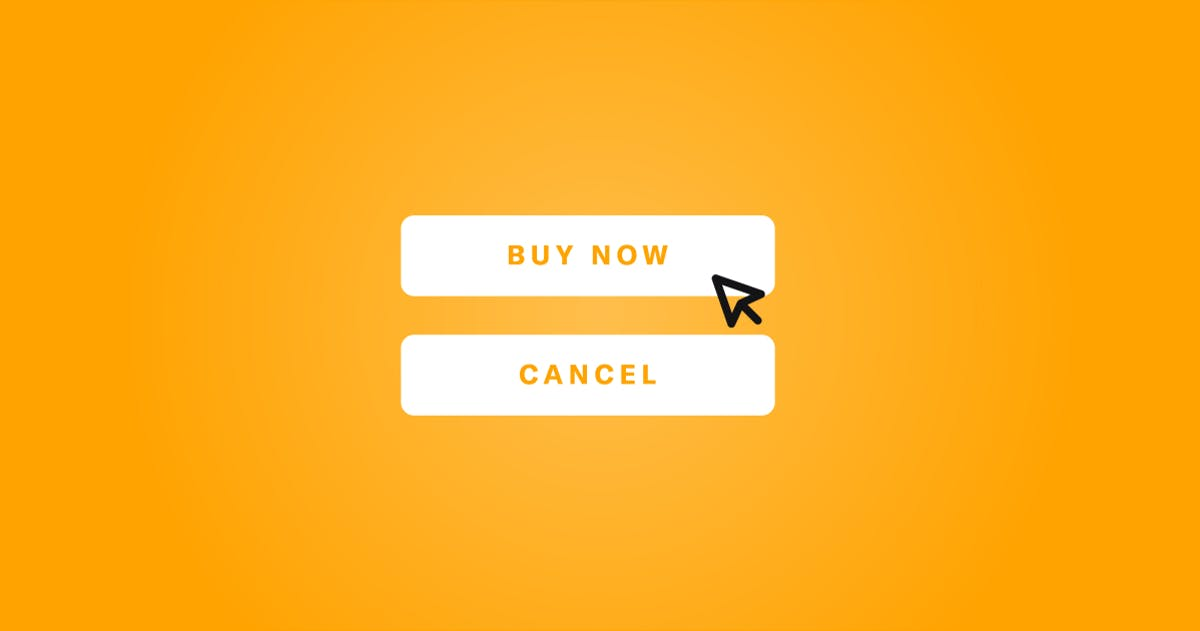 One button that says Buy Now with a cursor on top and one button that says Cancel
