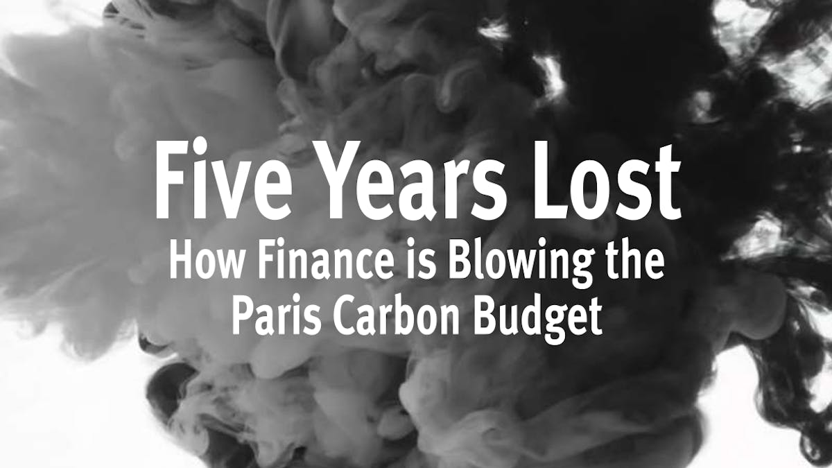 Five years lost Paris Agreement climate finance