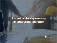 Succession planning roadmap for construction contractors