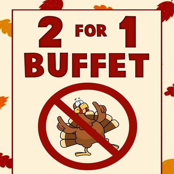 2 for 1 Buffet