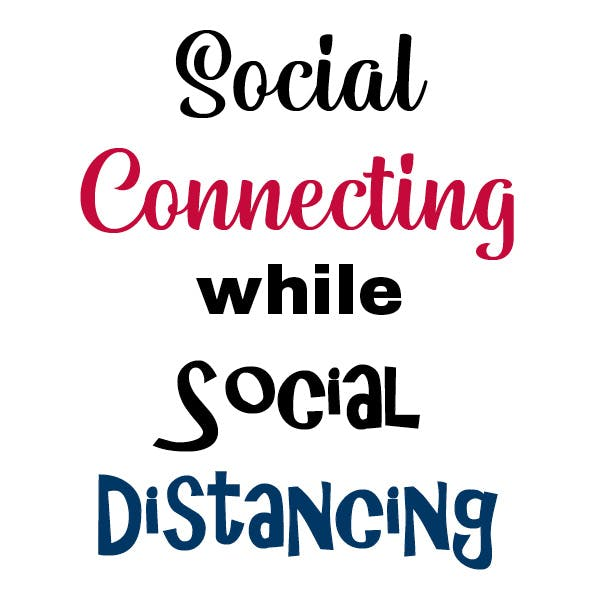 Social Connecting while Social Distancing