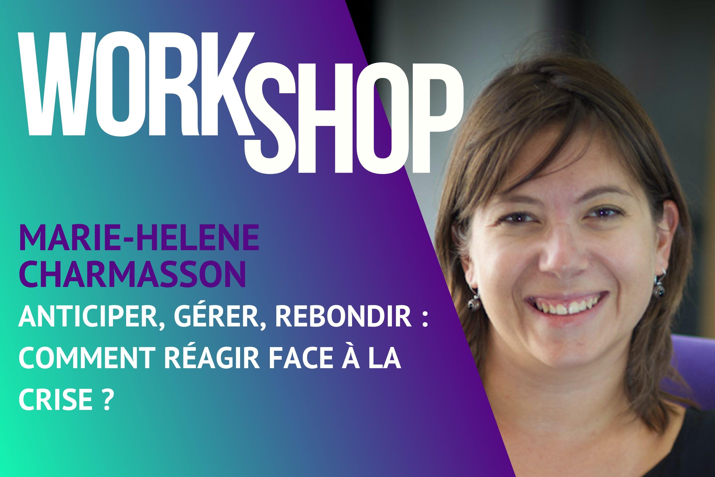 Workshop BeeMyDesk - Marie-Hélène Charmasson - Anticiper, gérer, rebondir : comment réagir face à la crise ?