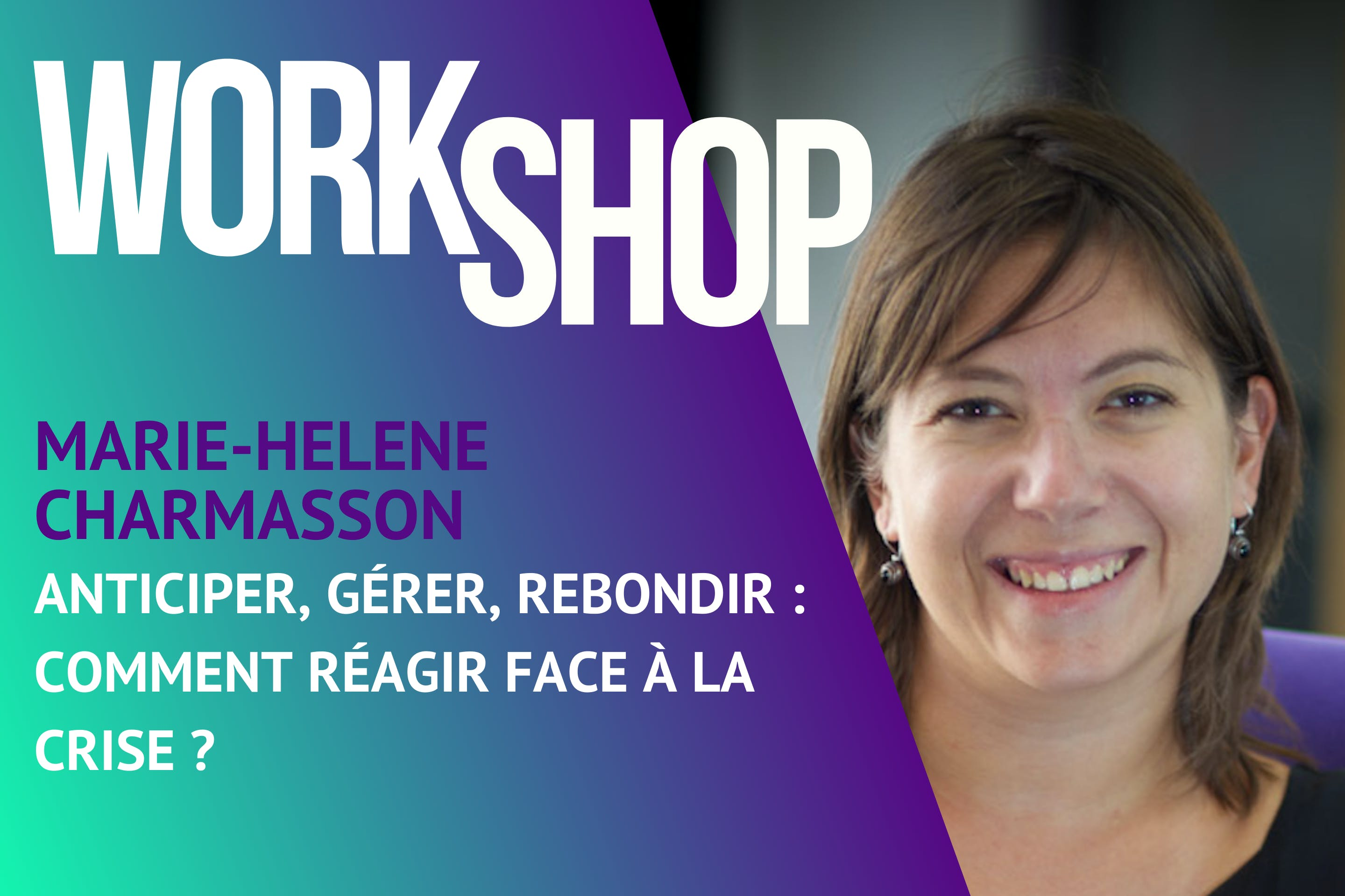 Workshop BeeMyDesk - Marie-Hélène Charmasson - Anticiper, gérer, rebondir : comment réagir face à la crise ?