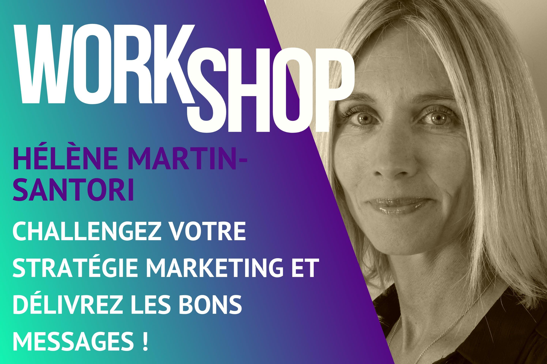 Workshop BeeMyDesk - Hélène Martin Santori - Challengez votre stratégie marketing et délivrez les bons messages