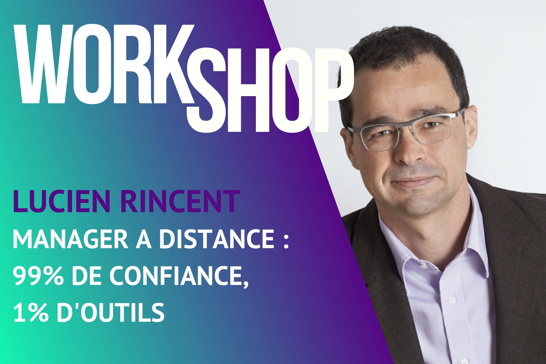 Workshop BeeMyDesk - Lucien Rincent - Manager à distance : 99% de confiance, 1% d'outils