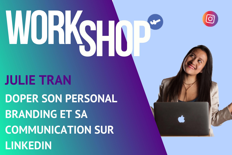 Workshop BeeMyDesk - Julie Tran - Doper son personal branding et sa communication sur Linkedin