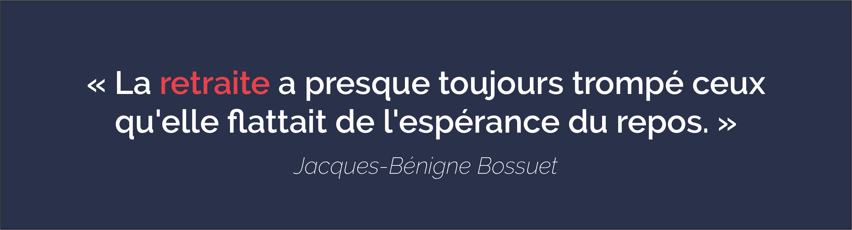 citation retraite bossuet