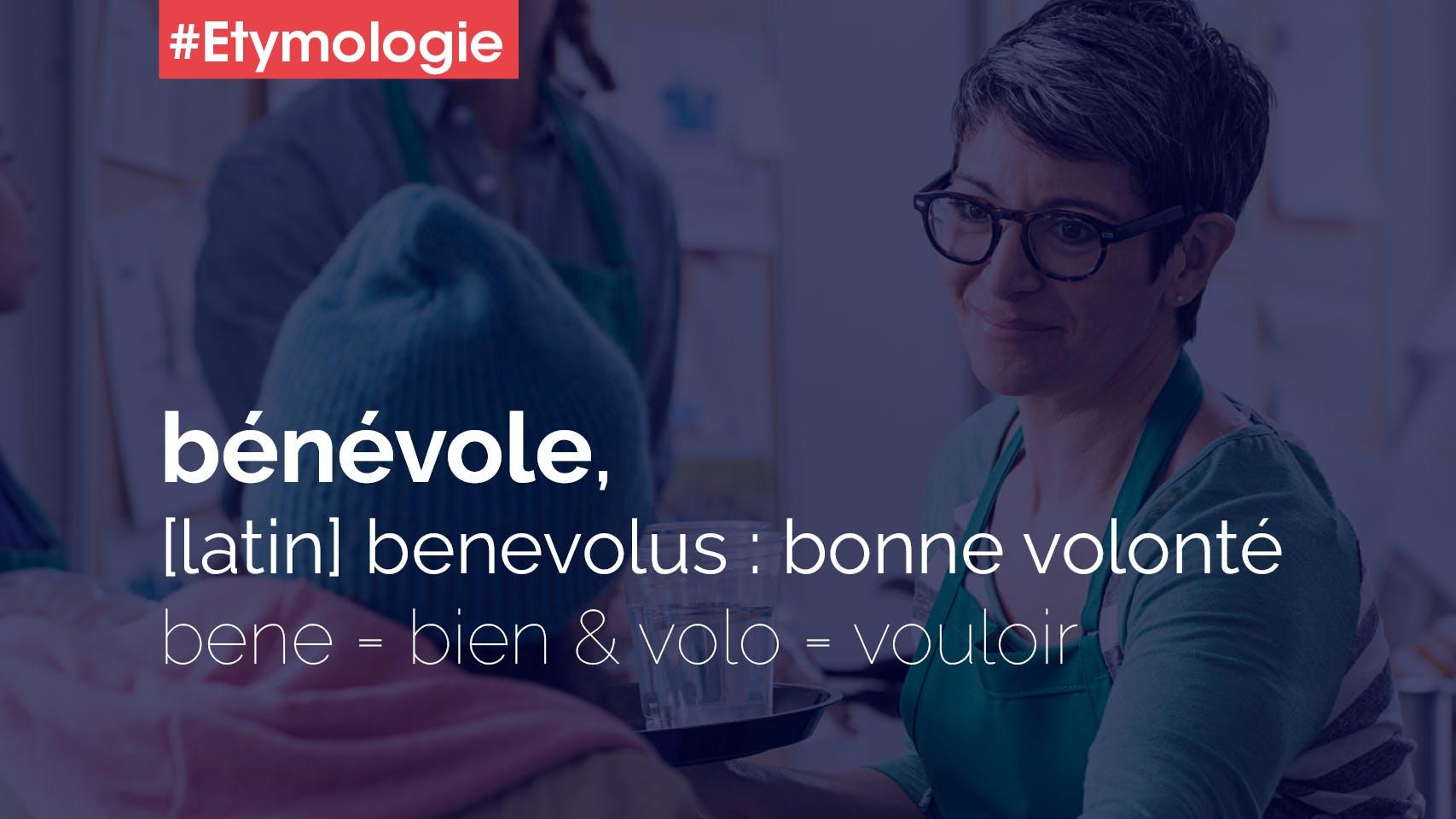 bénévole bénévolat etymologie