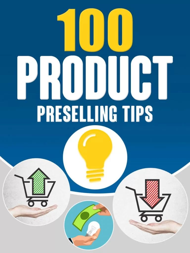 100 Product Preselling Tips