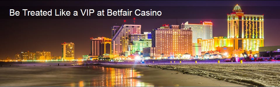 Be Treated Like a VIP at Betfair Casino