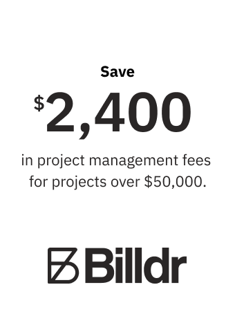 Save $2,400 in Project Management fees for projects over $50,000.