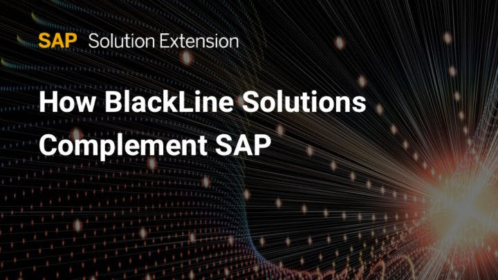 SAP Account Substantiation & Automation by BlackLine Can Jumpstart an SAP S/4HANA Move Image