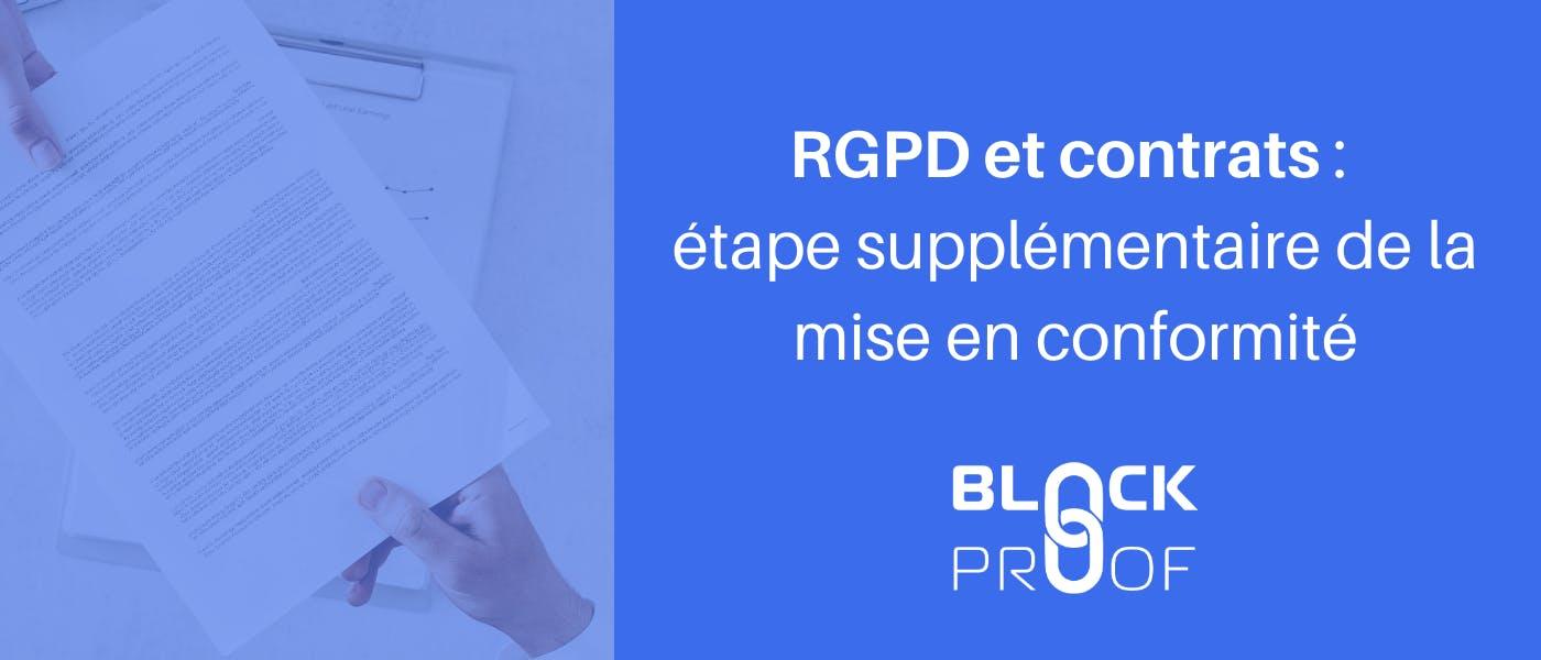 RGPD et contrats : étape supplémentaire de la mise en conformité