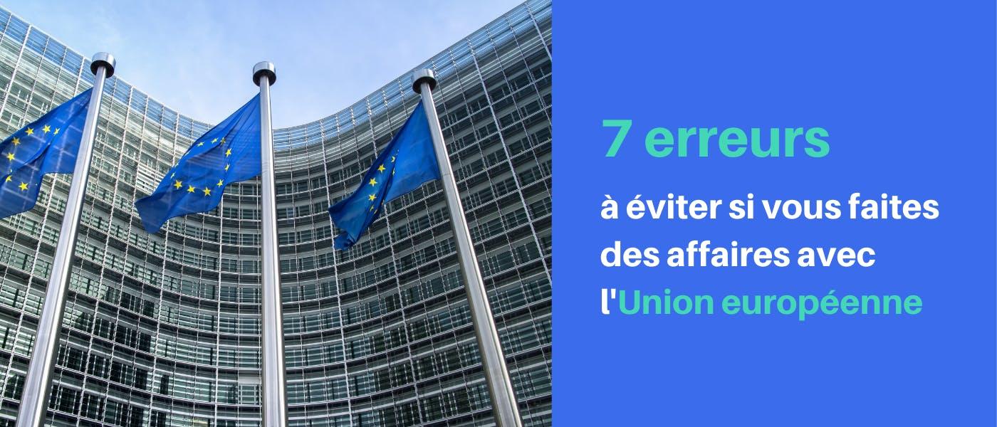 7 erreurs à éviter si vous faites des affaires avec l'UE