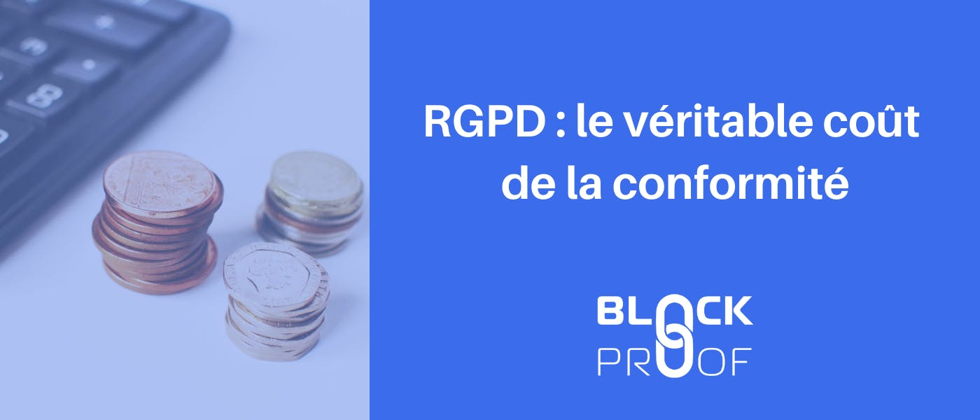 RGPD : le véritable coût de la conformité