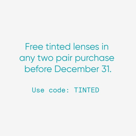 Free tinted lenses in any two pair purchase
