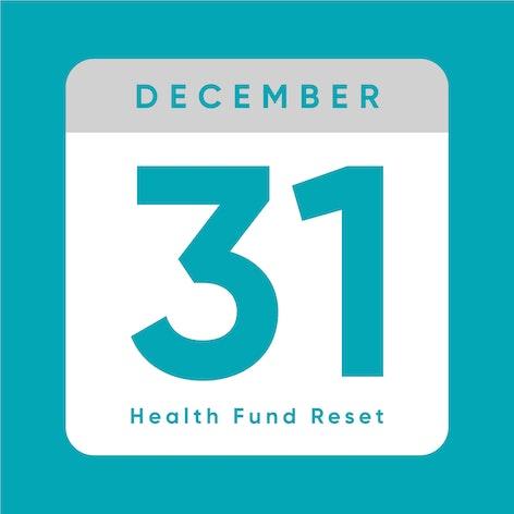 December 31 health fund reset