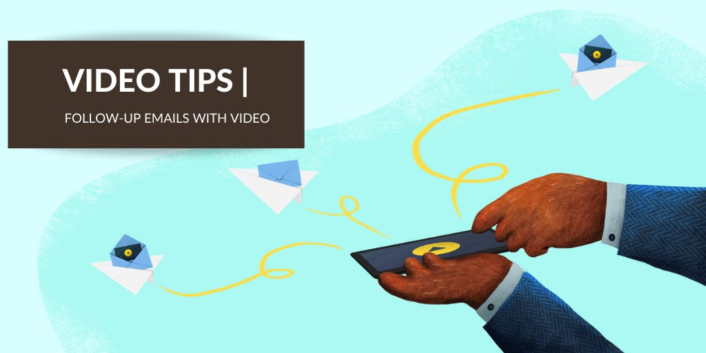 How to Send the Perfect Follow Up Email After Meeting Using Personalized Video
