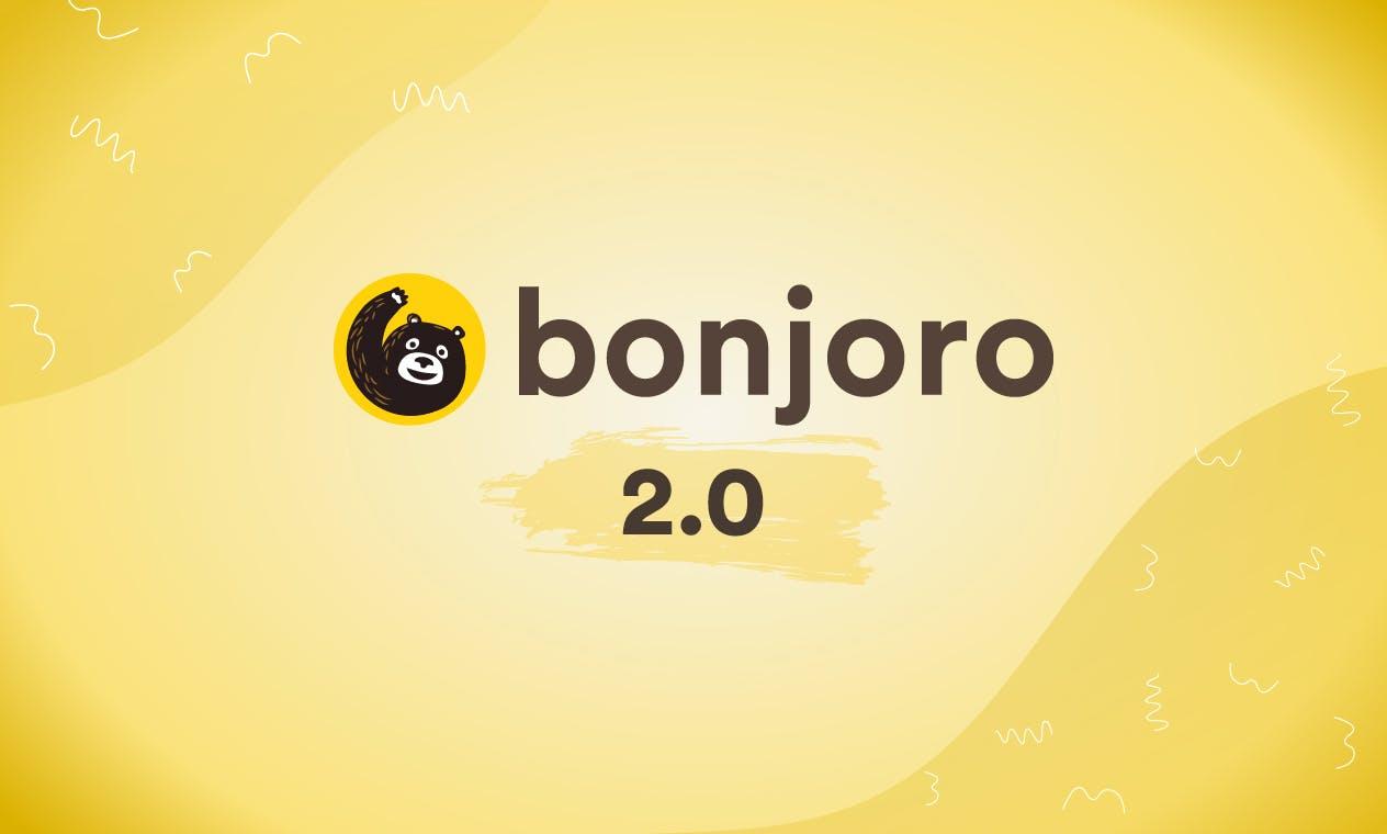 Bonjoro 2.0 - Build Amazing Customer Relationships at Scale