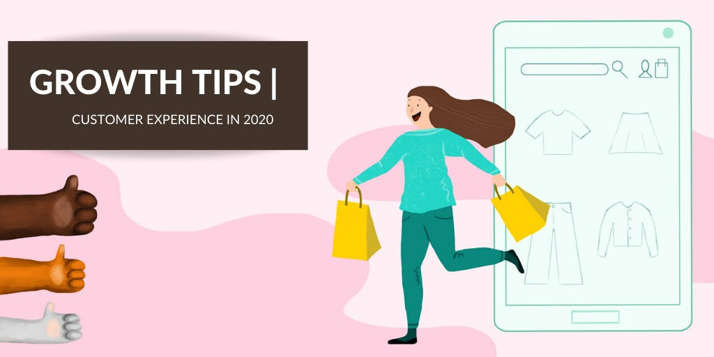 Customer Experience: 6 New Methods for Connecting in 2020