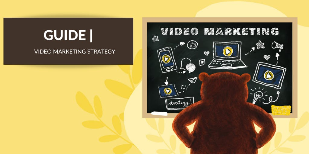 Video Marketing Strategy: Your Guide for 2021