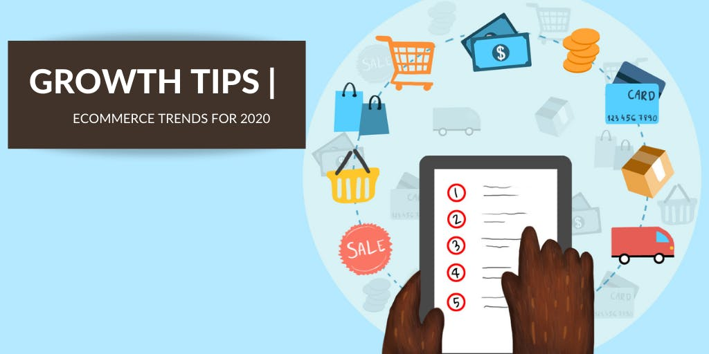 5 Must-Know Ecommerce Trends for 2020 [Updated September 2020]