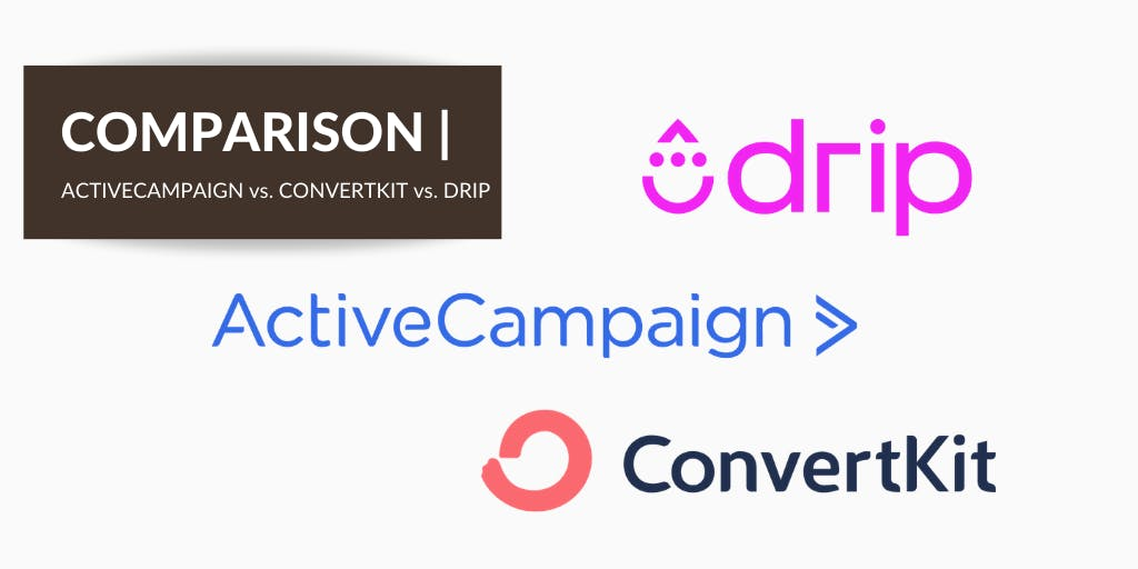 ActiveCampaign vs. ConvertKit vs. Drip [Full Review 2019]