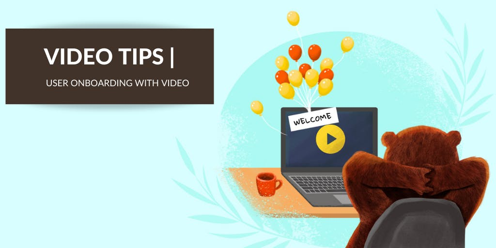 User Onboarding With Video Content – All You Need to Know (+ Checklist to Use)