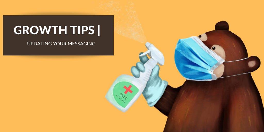 Why You Might Need to Update Your Brand's Messaging During the Pandemic