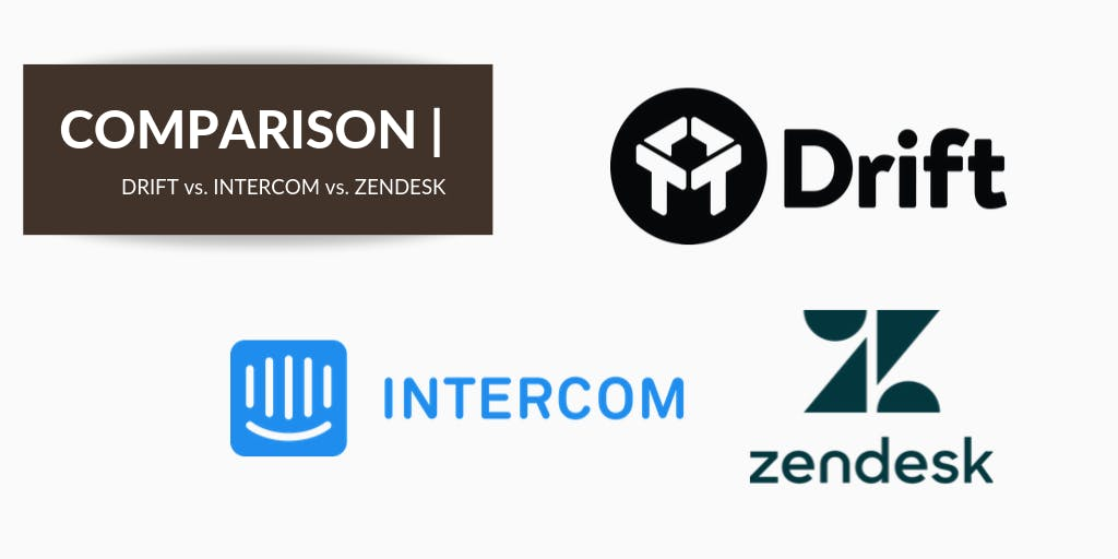 Drift v. Intercom v. Zendesk: Customer Success Platforms Compared