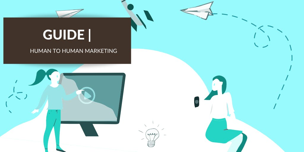 Human-To-Human Marketing (H2H) | 5 minute guide