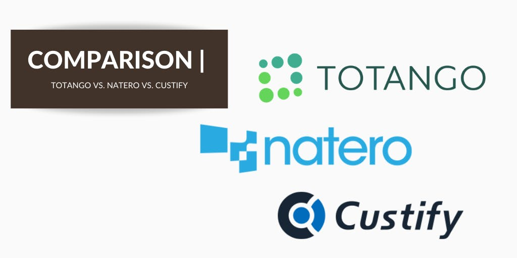 Custify vs. Totango vs. Natero: Which Customer Success Software Should your SaaS Business Choose?