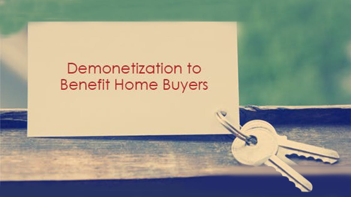 Demonetization To Benefit Home Buyers