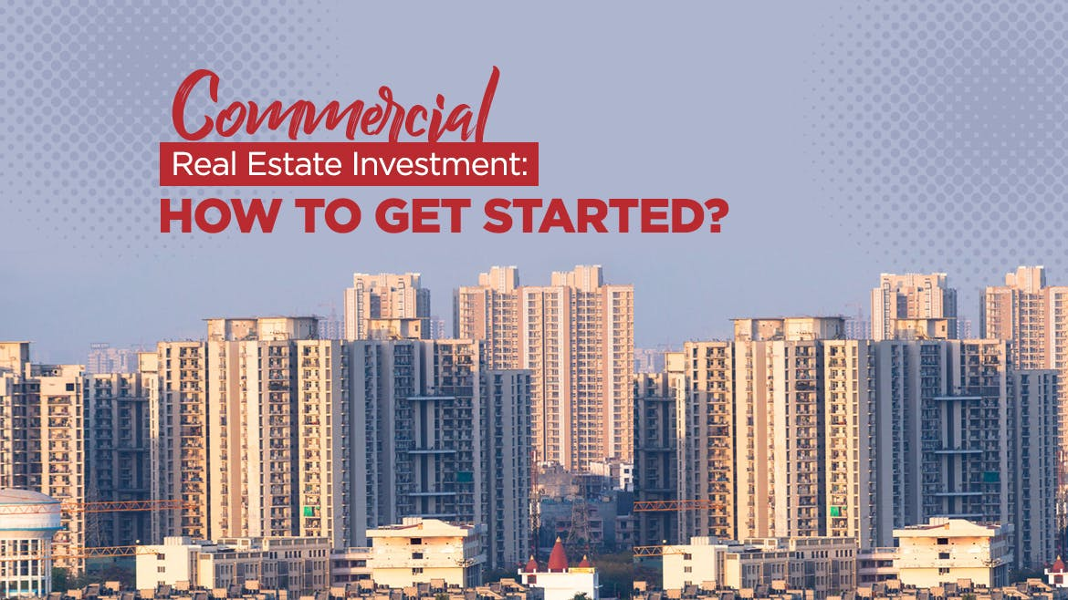 Commercial real estate investment: How to get started?