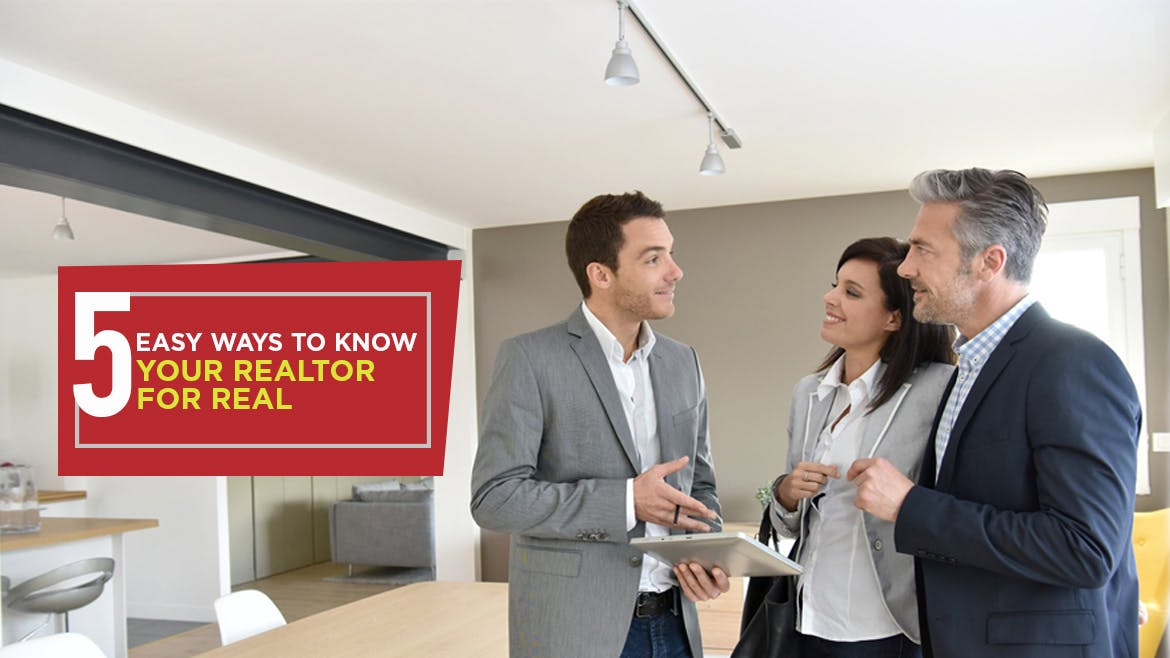 5 Easy Ways To Know Your Realtor For Real