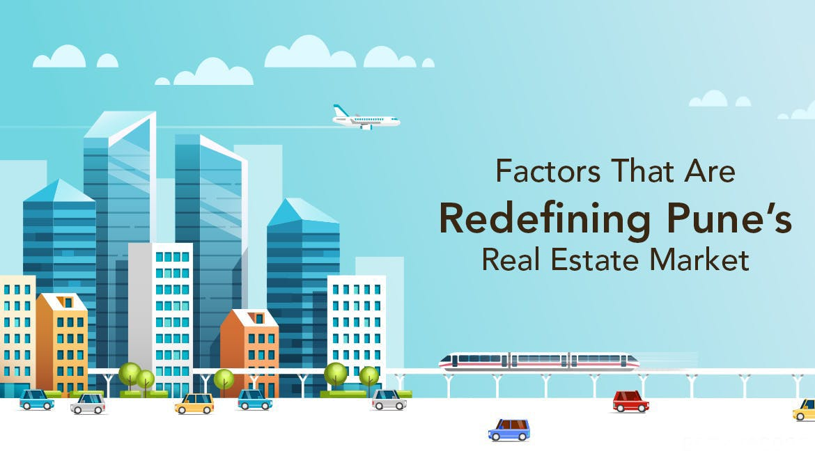 Factors That Are Redefining Pune's Real Estate Market