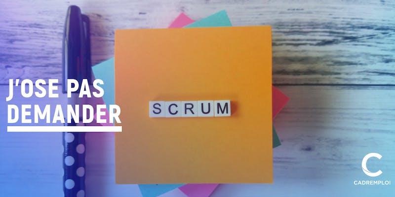 J'ose pas demander mais... qu'est-ce que la méthode Scrum ?