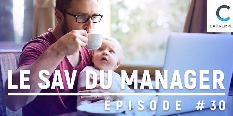 SAV du manager #30 : Les pères de mon équipe veulent les mêmes droits que les mères