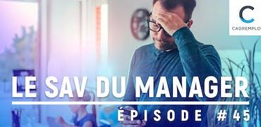 SAV du manager #45 : Comment alléger la charge mentale de mon équipe ?