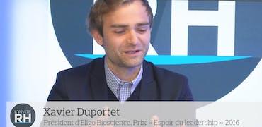 """Xavier Duportet, président d'Eligo Bioscience : Comment recrute le nouvel """" Espoir du leadership """" 2016 ?"""