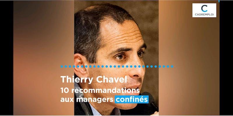 Thierry Chavel : «Le confinement est l'occasion de vivre un moment historique de la relation avec son équipe »