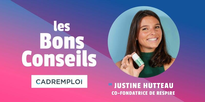 """Justine Hutteau, co-fondatrice de Respire : """"Il vaut mieux faire les choses vite et bien, plutôt que de perdre trop de temps à chercher la perfection."""""""