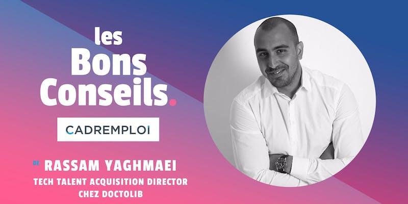 """Rassam Yaghmaei, Tech Talent acquisition Director chez @doctolib : """"Identifiez ce que vous n'avez pas encore appris, et formez-vous !"""""""