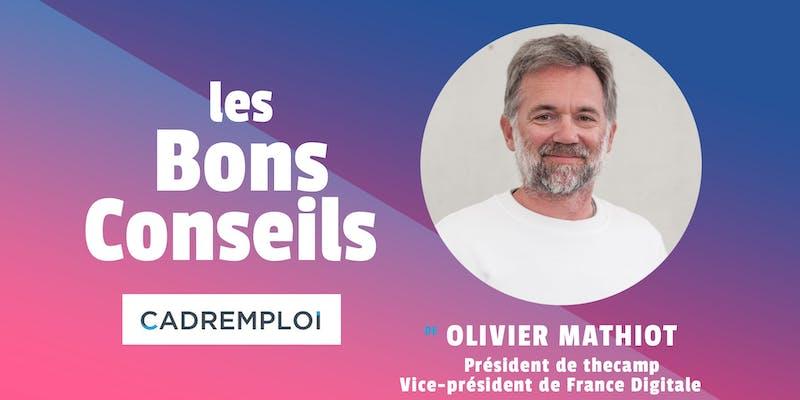 """Olivier Mathiot, Président de Thecamp et Vice-Président de France Digitale : """" Proposez plutôt des solutions et non des problèmes..."""""""