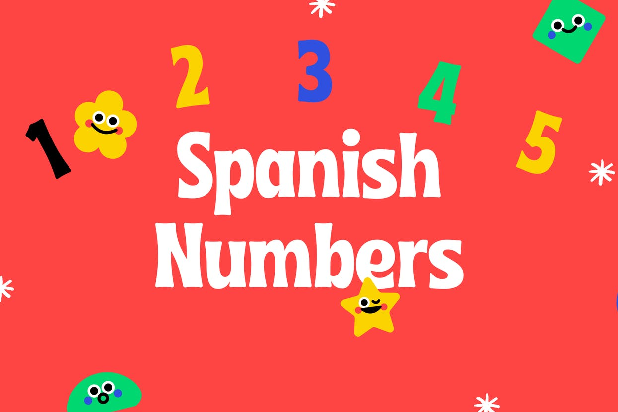 Spanish Numbers: Names and How to Pronounce Each Spanish Number