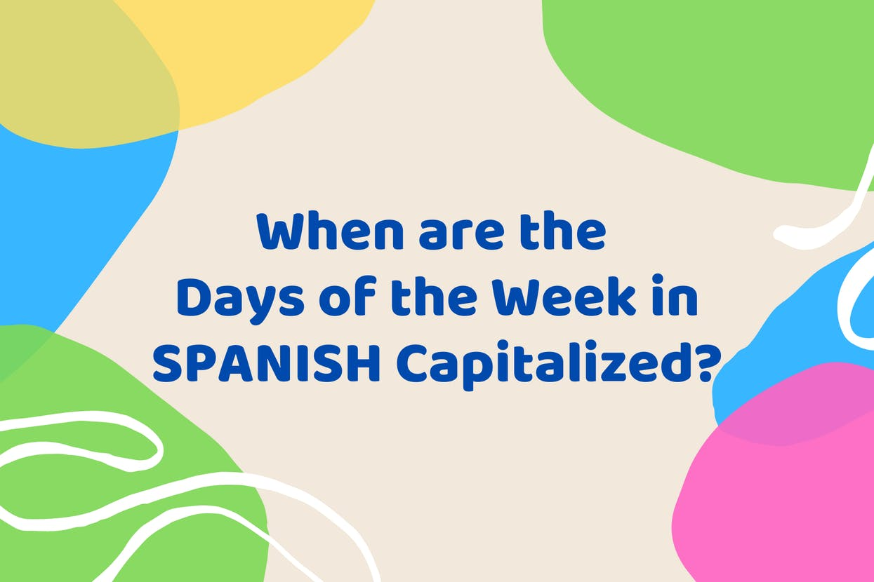 When are the Days of the Week in Spanish Capitalized