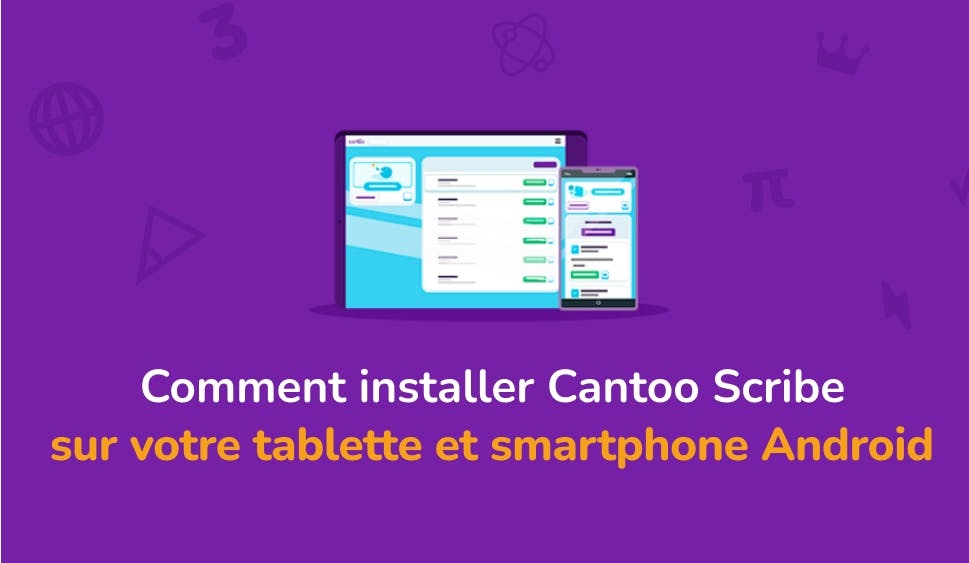 Comment installer Cantoo Scribe sur mon appareil Android