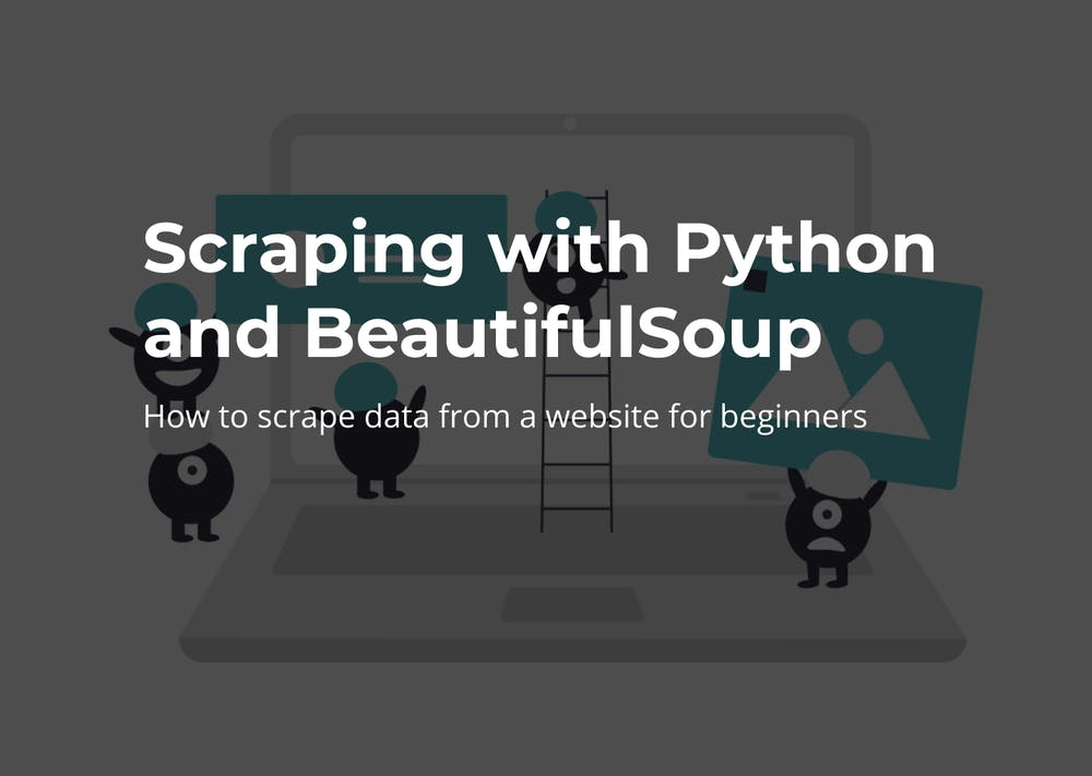 How to scrape websites with Python and BeautifulSoup