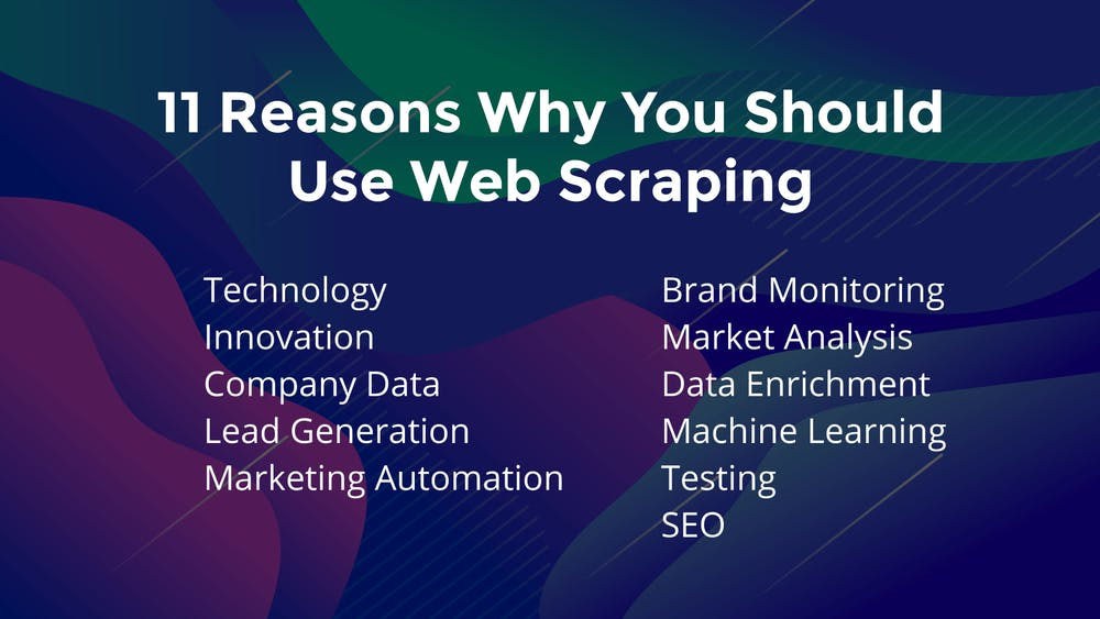 11 reasons to use web scraping