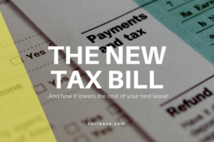 How The 2018 Tax Bill Makes Leasing Even MORE Affordable - Carlease.com